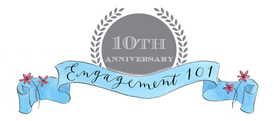 In 2016, Engagement 101 Celebrates Its 10th Anniversary!
