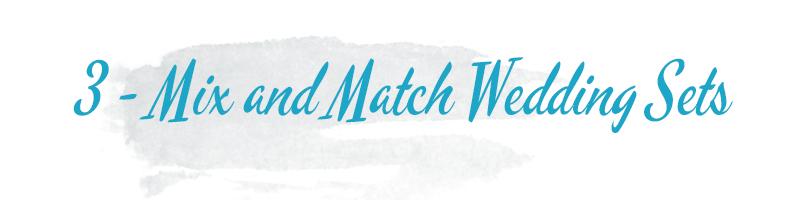 mix and match wedding sets